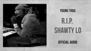 Young Thug - R.I.P. Shawty Lo